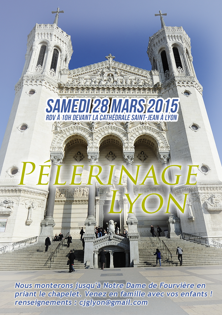 Pélerinage Lyon - 28 mars 2015